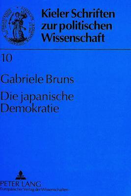 Die Japanische Demokratie: Das Politische System Zwischen Stagnation Und Aufbruch