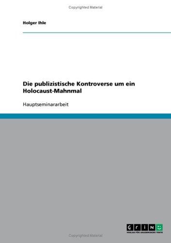 Die Publizistische Kontroverse Um Ein Holocaust-Mahnmal 9783638699105