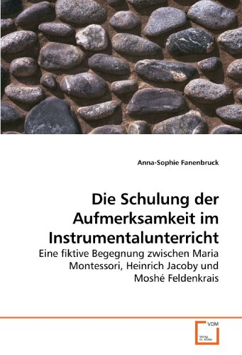 Die Schulung Der Aufmerksamkeit Im Instrumentalunterricht 9783639213843