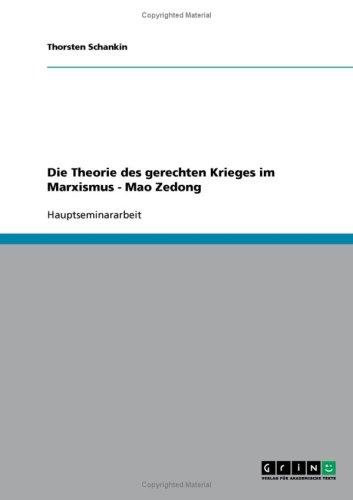 Die Theorie Des Gerechten Krieges Im Marxismus - Mao Zedong 9783638654821