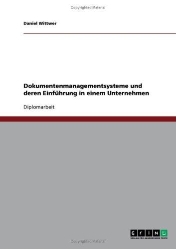 Dokumentenmanagementsysteme Und Deren Einf Hrung in Einem Unternehmen 9783638696876