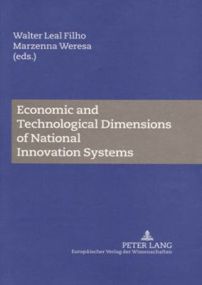 Economic and Technological Dimensions of National Innovation Systems 9783631544020