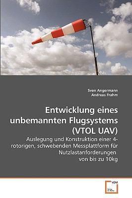 Entwicklung Eines Unbemannten Flugsystems (Vtol Uav) 9783639221091