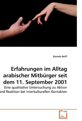 Erfahrungen Im Alltag Arabischer Mitbrger Seit Dem 11. September 2001 9783639210958