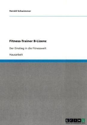 Fitness-Trainer B-Lizenz 9783638676731
