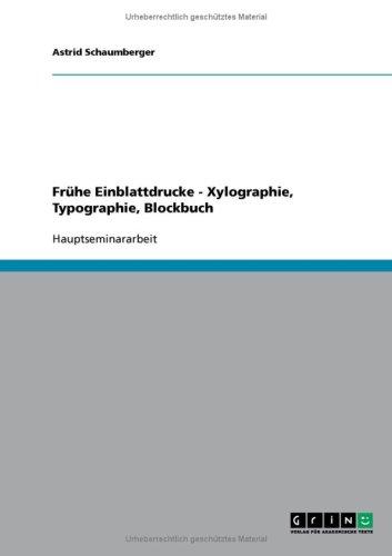 Fr He Einblattdrucke - Xylographie, Typographie, Blockbuch 9783638719360