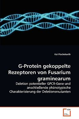 G-Protein Gekoppelte Rezeptoren Von Fusarium Graminearum 9783639270204
