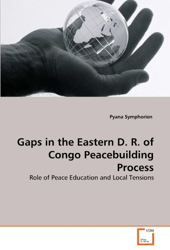 Gaps in the Eastern D. R. of Congo Peacebuilding Process