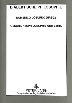 Geschichtsphilosophie Und Ethik 9783631310021