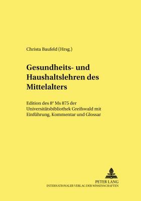 Gesundheits-Und Haushaltslehren Des Mittelalters 9783631372531