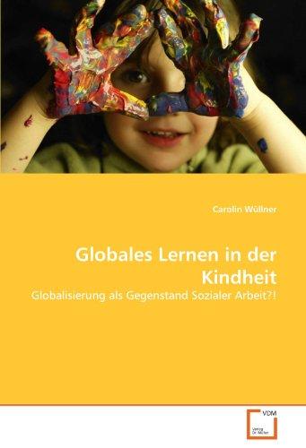 Globales Lernen in Der Kindheit 9783639020922