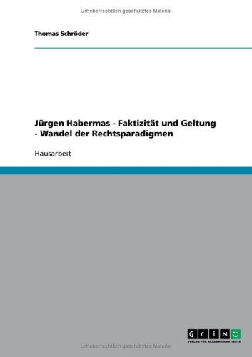 J Rgen Habermas - Faktizit T Und Geltung - Wandel Der Rechtsparadigmen 9783638757164