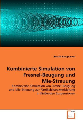 Kombinierte Simulation Von Fresnel-Beugung Und Mie-Streuung 9783639343786