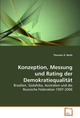 Konzeption, Messung Und Rating Der Demokratiequalitt 9783639264326