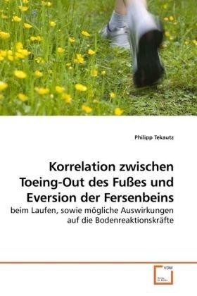Korrelation Zwischen Toeing-Out Des Fues Und Eversion Der Fersenbeins 9783639253832