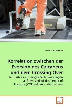 Korrelation Zwischen Der Eversion Des Calcaneus Und Dem Crossing-Over 9783639260830