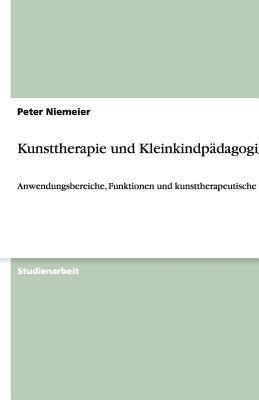 Kunsttherapie Im Augenmerk Des Kindes 9783638868457