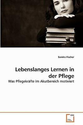 Lebenslanges Lernen in Der Pflege 9783639249996