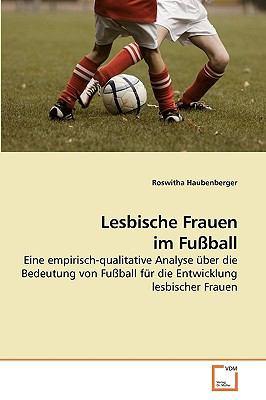 Lesbische Frauen Im Fuball 9783639217254