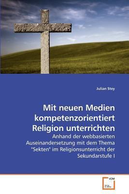 Mit Neuen Medien Kompetenzorientiert Religion Unterrichten 9783639158151