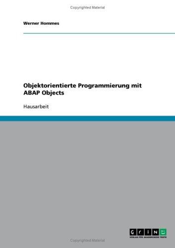 Objektorientierte Programmierung Mit ABAP Objects 9783638697910