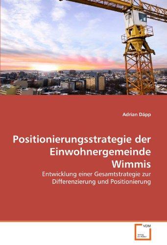Positionierungsstrategie Der Einwohnergemeinde Wimmis 9783639364231