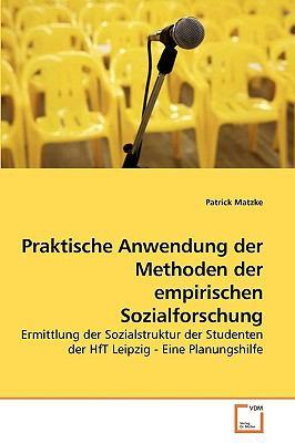 Praktische Anwendung Der Methoden Der Empirischen Sozialforschung 9783639259674