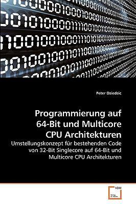 Programmierung Auf 64-Bit Und Multicore CPU Architekturen 9783639224498