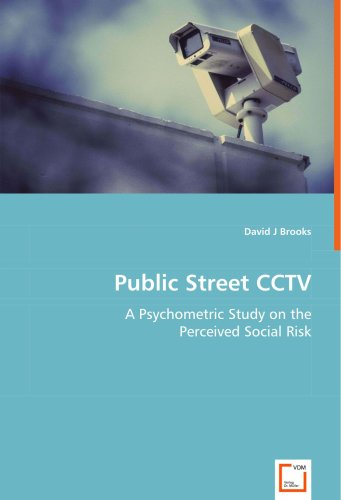 Public Street Cctv - A Psychometric Study on the Perceived Social Risk 9783639058635
