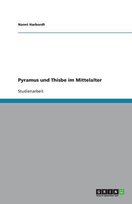 Pyramus Und Thisbe Im Mittelalter 9783638759953