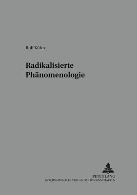 Radikalisierte Phanomenologie