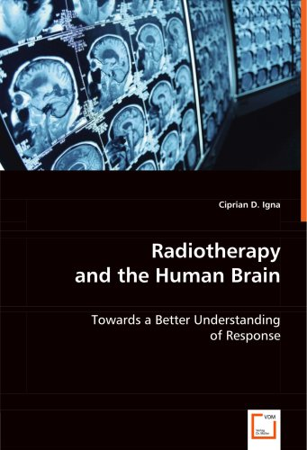Radiotherapy and the Human Brain 9783639046762