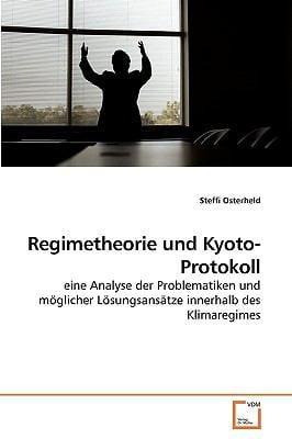 Regimetheorie Und Kyoto-Protokoll 9783639223774