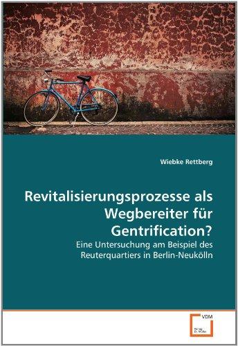 Revitalisierungsprozesse ALS Wegbereiter Fur Gentrification? 9783639380057