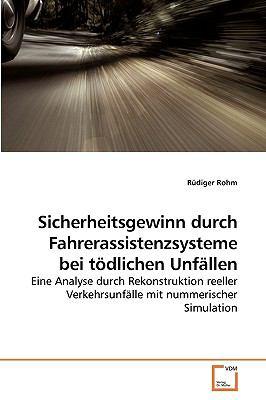 Sicherheitsgewinn Durch Fahrerassistenzsysteme Bei Tdlichen Unfllen 9783639226591
