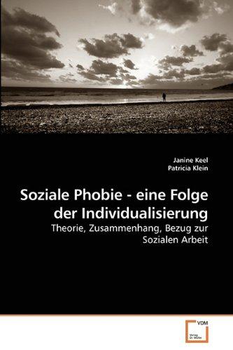 Soziale Phobie - Eine Folge Der Individualisierung 9783639223262