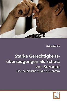 Starke Gerechtigkeits- Berzeugungen ALS Schutz VOR Burnout 9783639229097