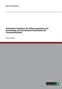 Statistische Verfahren F R Diffusionsprozesse Mit Anwendung Auf Stochastische Zinsmodelle Der Finanzmathematik 9783638907811