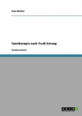 Tanztherapie Nach Trudi Schoop 9783638806008