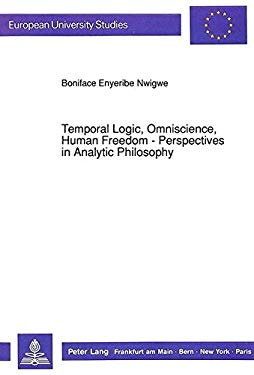 Temporal Logic, Omniscience, Human Freedom - Perspectives in Analytic Philosophy 9783631430088