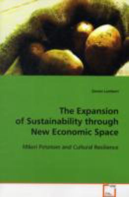The Expansion of Sustainability Through New Economic Space
