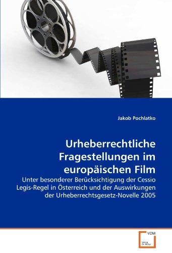 Urheuber Rechtliche Fragestellungen Im Europaischen Film 9783639371888