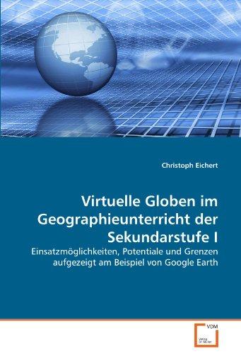Virtuelle Globen Im Geographieunterricht Der Sekundarstufe I 9783639355604