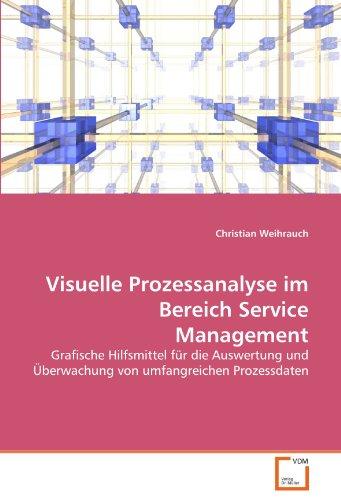 Visuelle Prozessanalyse Im Bereich Service Management 9783639301595