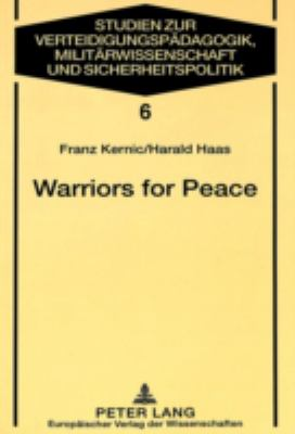 Warriors for Peace: A Sociological Study on the Austrian Experience of UN Peacekeeping 9783631350942