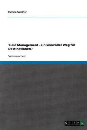 Yield Management - Ein Sinnvoller Weg F R Destinationen? 9783638637152