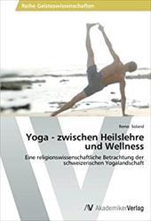 Yoga - Zwischen Heilslehre Und Wellness 21509130