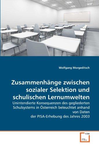 Zusammenh Nge Zwischen Sozialer Selektion Und Schulischen Lernumwelten 9783639363197