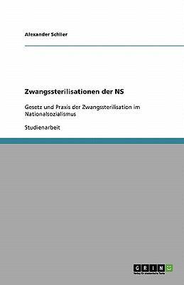 Zwangssterilisationen Der NS 9783638752367