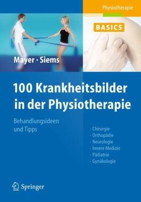 100 Krankheitsbilder in Der Physiotherapie 9783642172663
